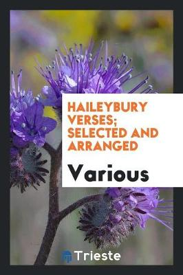 Haileybury Verses; Selected and Arranged (Paperback)