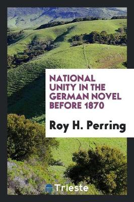 National Unity in the German Novel Before 1870 (Paperback)