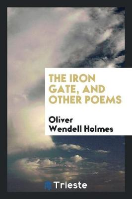 The Iron Gate, and Other Poems (Paperback)