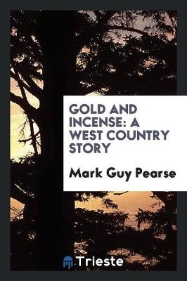 Gold and Incense: A West Country Story (Paperback)