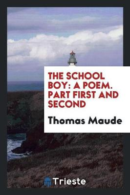 The School Boy: A Poem. Part First and Second (Paperback)