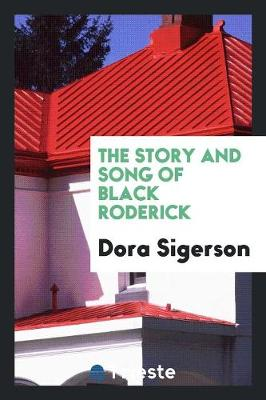 The Story and Song of Black Roderick (Paperback)