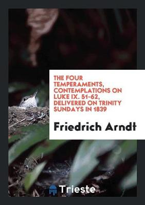 The Four Temperaments, Contemplations on Luke IX. Translated (Paperback)
