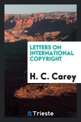 Letters on International Copyright (Paperback)