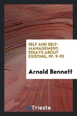 Self and Self-Management: Essays about Existing, Pp. 9-93 (Paperback)