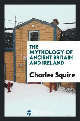 The Mythology of Ancient Britain and Ireland (Paperback)