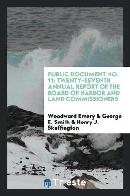 Public Document No. 11: Twenty-Seventh Annual Report of the Board of Harbor and Land Commissioners (Paperback)