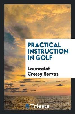Practical Instruction in Golf (Paperback)