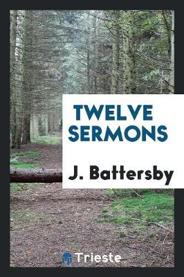 Twelve Sermons (Paperback)