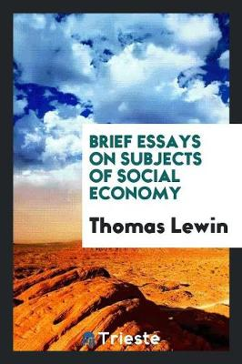 Brief Essays on Subjects of Social Economy (Paperback)
