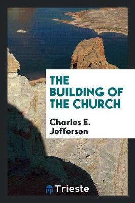 The Building of the Church (Paperback)