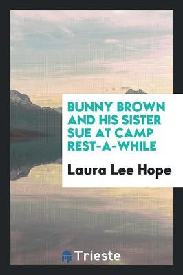 Bunny Brown and His Sister Sue at Camp Rest-A-While (Paperback)