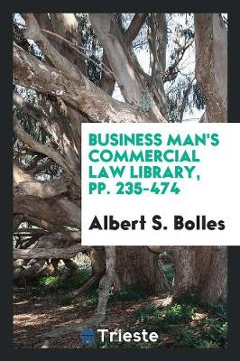 Business Man's Commercial Law Library, Pp. 235-474 (Paperback)