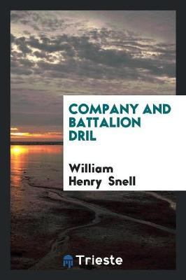 Company and Battalion Dril (Paperback)