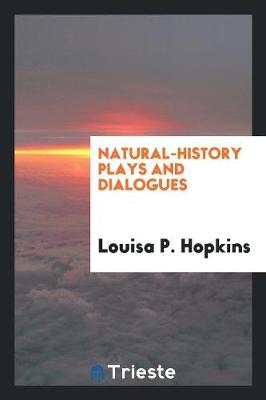 Natural-History Plays and Dialogues (Paperback)