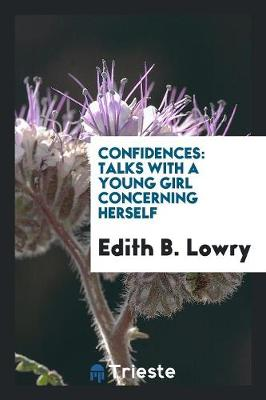 Confidences: Talks with a Young Girl Concerning Herself (Paperback)