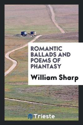 Romantic Ballads and Poems of Phantasy (Paperback)