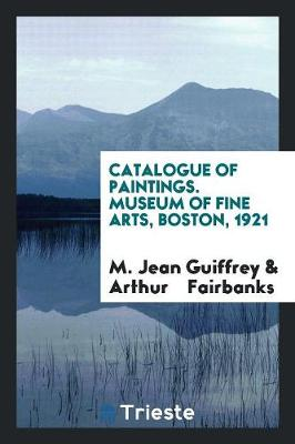 Catalogue of Paintings. Museum of Fine Arts, Boston, 1921 (Paperback)
