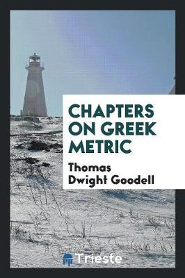 Chapters on Greek Metric (Paperback)