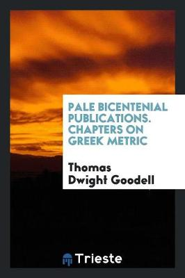 Pale Bicentenial Publications. Chapters on Greek Metric (Paperback)