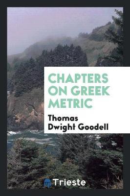 Chapters on Greek Metric (Paperback)