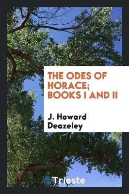 The Odes of Horace: Books I and II. (Paperback)
