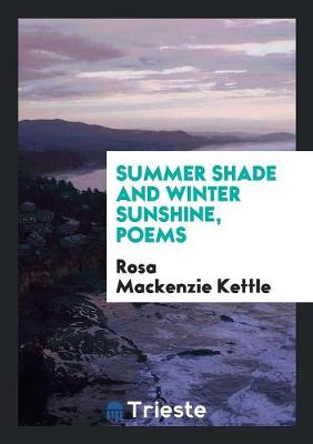 Summer Shade and Winter Sunshine, Poems (Paperback)