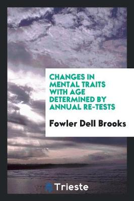 Changes in Mental Traits with Age Determined by Annual Re-Tests (Paperback)