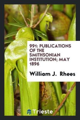 991: Publications of the Smithsonian Institution; May 1896 (Paperback)
