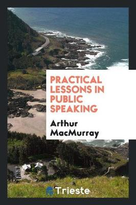 Practical Lessons in Public Speaking (Paperback)