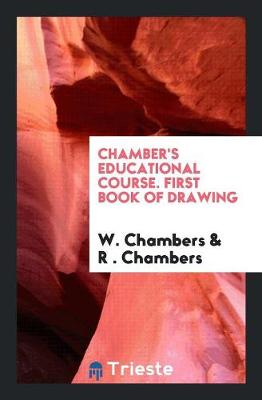 Chamber's Educational Course. First Book of Drawing (Paperback)