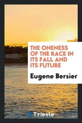 The Oneness of the Race in Its Fall and Its Future (Paperback)