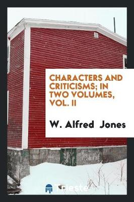 Characters and Criticisms; In Two Volumes, Vol. II (Paperback)
