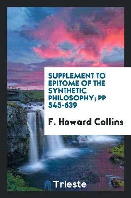 Supplement to Epitome of the Synthetic Philosophy; Pp 545-639 (Paperback)
