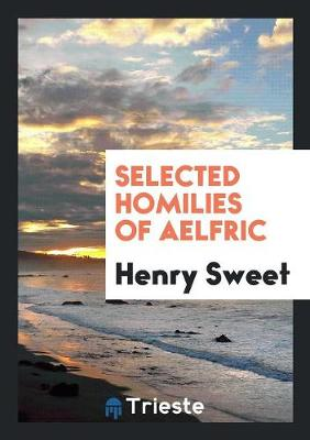 Selected Homilies of Aelfric (Paperback)