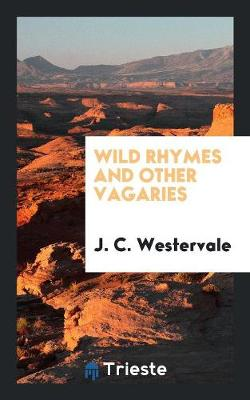 Wild Rhymes and Other Vagaries (Paperback)