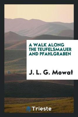 A Walk Along the Teufelsmauer and Pfahlgraben (Paperback)
