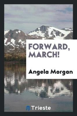 Forward, March! (Paperback)