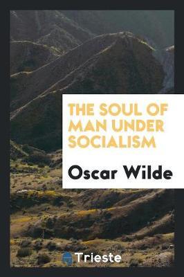 The Soul of Man Under Socialism (Paperback)