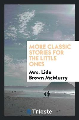 More Classic Stories for the Little Ones (Paperback)