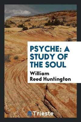 Psyche: A Study of the Soul (Paperback)