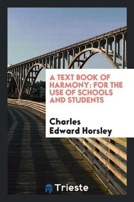A Text Book of Harmony: For the Use of Schools and Students (Paperback)