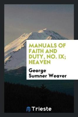 Manuals of Faith and Duty. No. IX. Heaven (Paperback)