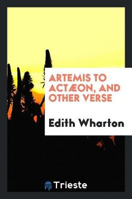Artemis to Act on, and Other Verse (Paperback)