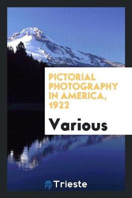 Pictorial Photography in America, 1922 (Paperback)