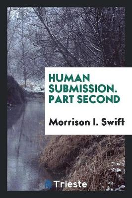 Human Submission. Part Second (Paperback)