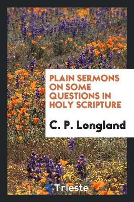 Plain Sermons on Some Questions in Holy Scripture (Paperback)
