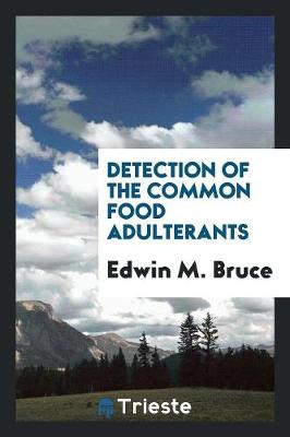 Detection of the Common Food Adulterants (Paperback)