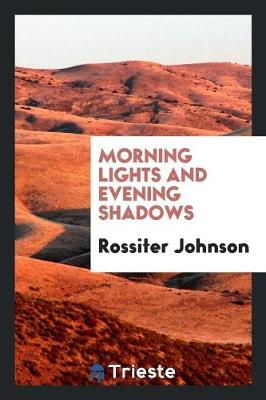 Morning Lights and Evening Shadows (Paperback)