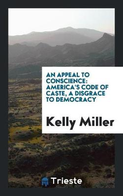 An Appeal to Conscience: America's Code of Caste, a Disgrace to Democracy (Paperback)